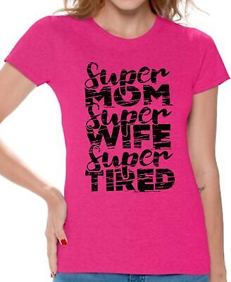 Mom Shirt Great Gifts For Mothers Day Super Mom Super Wife Super Tired T (Super Mom Super Wife Super Tired T Shirt)