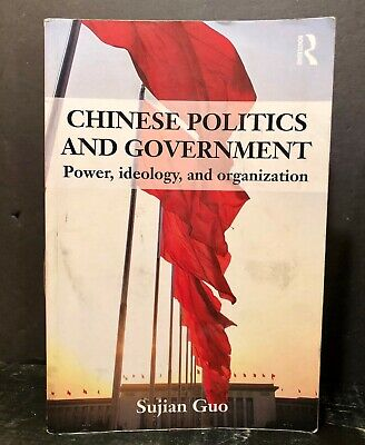Chinese Politics and Government : Power, Ideology, and Organization (Chinese Politics And Government Power Ideology And Organization)