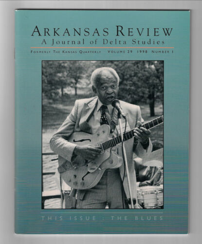 ARKANSAS REVIEW : A Journal Of Delta Studies Vol 29 1998 No. 1 / BLUES ISSUE !!