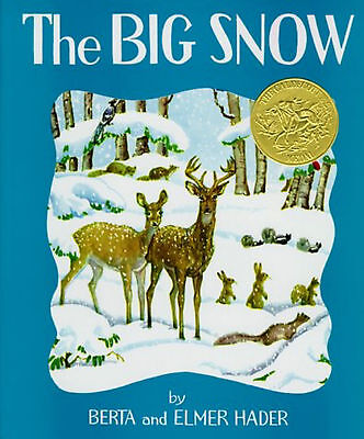 The Big Snow by Berta Hader and Elmer Hader (Picture Book) FREE shipping (The Big Snow By Berta And Elmer Hader)