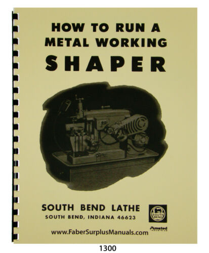 South Bend How To Run a Metalworking Shaper #1300