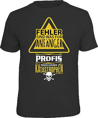 Fun T-Shirt Fehler sind für Anfänger - Profis produzieren Katastrophen Shirt