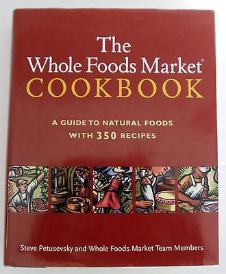 Whole Foods Market Cookbook   A Guide To Natural Foods 350 Recipes Hardcover