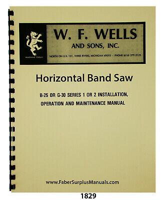 Wf Wells B-25 G-30 Series Horizontal Bandsaw Op Maint Parts Manual 1829