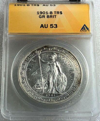 1901 B China UK Great Britain Silver Trade Dollar ANACS AU 53 Nice Luster