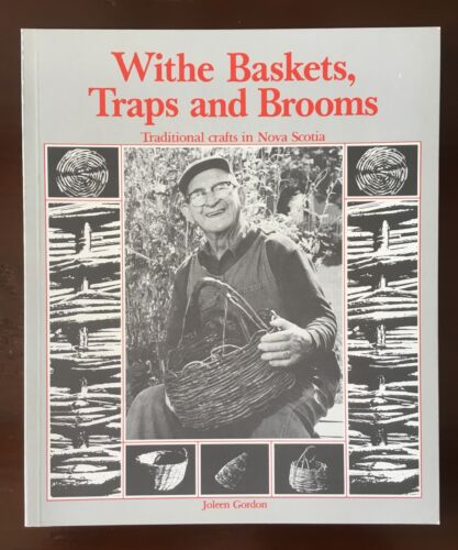 Withe Baskets, Traps & Brooms traditional crafts in Nova Scotia