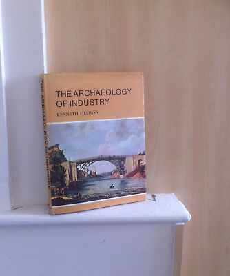 The Archaeology of Industry; by Kenneth Hudson