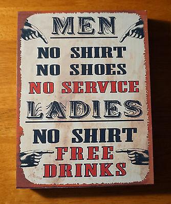 MEN NO SHIRTS NO SERVICE LADIES NO SHIRT FREE DRINKS! Bar Pub Tavern Sign Decor