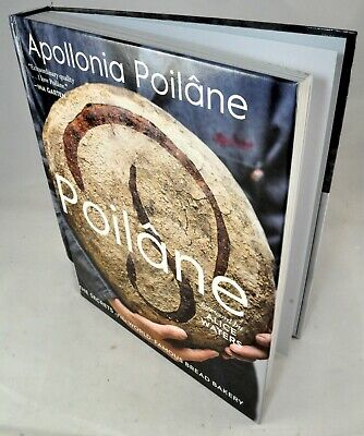 Poilâne: The Secrets of the World-Famous Bread Bakery BAKING RECIPES