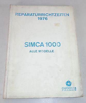 Reparaturrichtzeiten Chrysler  Simca 1000 all Models Stand 1976