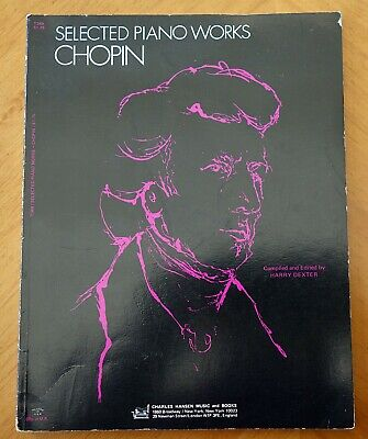 CHOPIN: Selected PIANO Works Compiled & Edited by Harry Dexter. Sheet Music Book