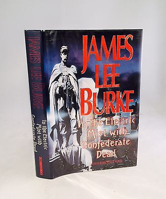 In the Electric Mist with Confederate Dead-James Lee Burke-SIGNED-TRUE First/1st