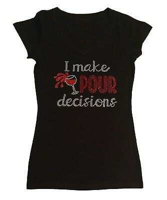 Women's Rhinestone T-Shirt  I Make Pour Decisions Wine Cup - Make Rhinestone T-shirts
