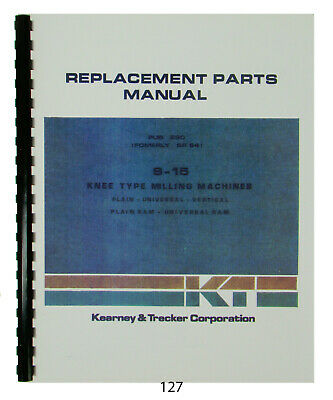 Kearney Trecker Replacement Parts Manual For S-15 Knee Milling Machine 127