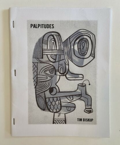 Tim Biskup Zine - Signed Limited Edition 2015 Art Book Palpitudes  - $14.95