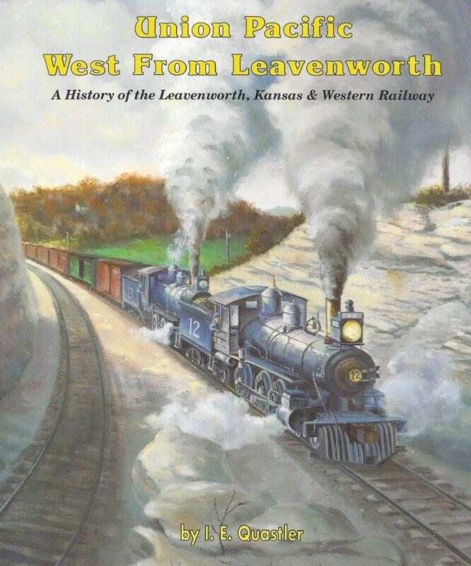 Union Pacific WEST FROM LEAVENWORTH, Leavenworth, Kansas & Western Railway (NEW)