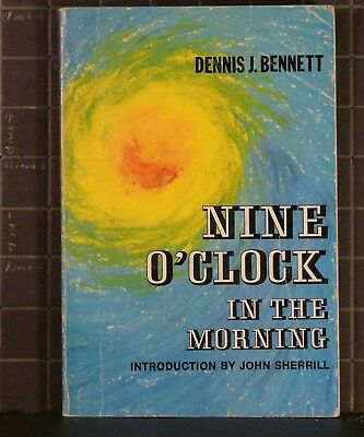 NINE O'CLOCK IN THE MORNING by Dennis Bennett 1970 Paperback 1140