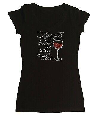 Age Gets Better With Wine (Women's Rhinestone T-Shirt