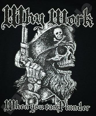 T-Shirt #629 WHY WORK PIRATE, Rock'n Roll Skull Bones