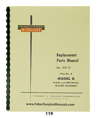 Kearney Trecker Milwaukee Parts Manual 15 Hp 4 Model K Milling Machine 119