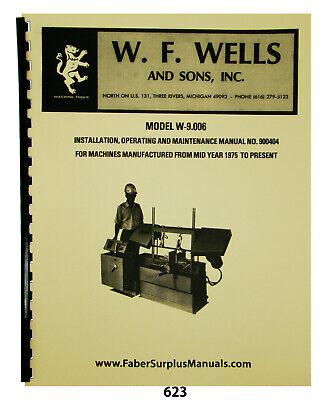 Wf Wells Horizontal Bandsaw Model W-9.006 Op Maint Parts List Manual 623