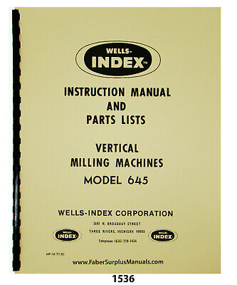 Wells Index Model 645 Vertical Milling Machine Instruction Parts Manual 1536