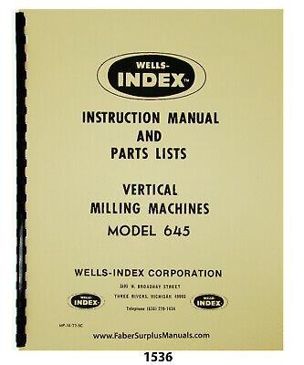 Wells Index Model 645 Vertical Milling Machine Instruction Parts Manual 1536