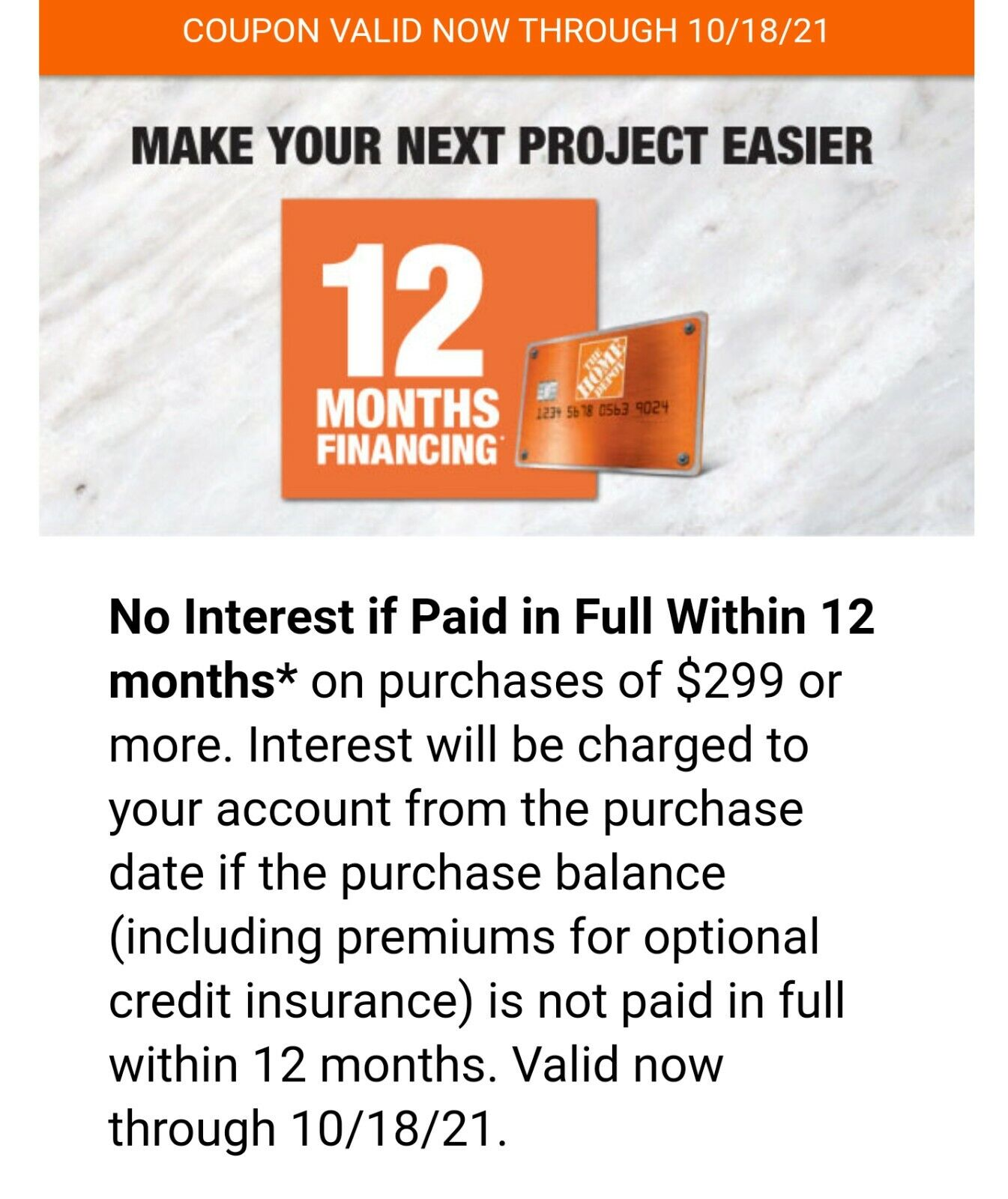 HOME DEPOT Coupon 12 Month No Interest Financing With 299 Exp 10/18/21 - $3.00