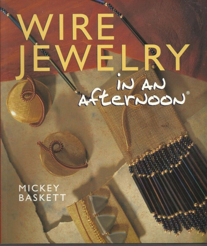 WIRE JEWELRY IN AN AFTERNOON Mickey Baskett NEW Paperback