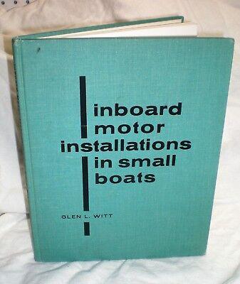- Inboard Motor Installations in Small Boats, 1969, Glen Witt, hardcover, rare