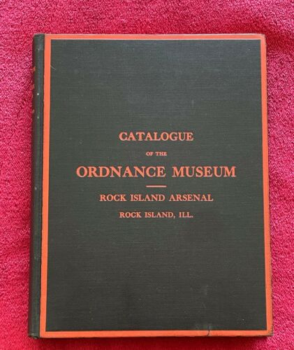 ROCK ISLAND ARSENAL - 1909 CATALOGUE OF ORDNANCE MUSEUM - ROCK ISLAND, IL.- RARE