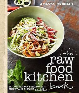 The Raw Food Kitchen Book - Amanda Brocket Sydney City Inner Sydney Preview