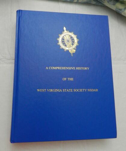 2008, A Comprehensive History .. West Virginia State Society NSDAR (Daughters..)