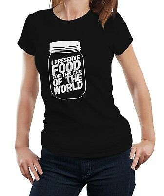 I Preserve Food For The End of The World Apocalypse Mother Grandma T-shirt Top