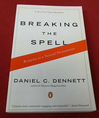 Breaking the Spell : Religion as a Natural Phenomenon by Daniel C.