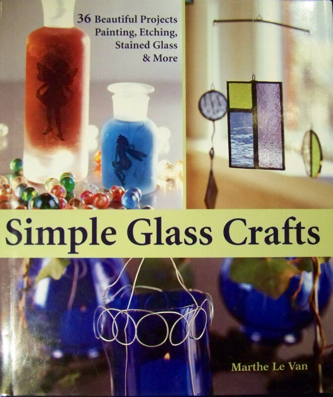 SIMPLE GLASS CRAFTS Marthe Le Van HARDCOVER Painting Etching Stained Glass Book