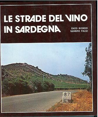 BIONDO ENZO FAZZI SANDRO LE STRADE DEL VINO IN SARDEGNA S. VI. SA. 1980