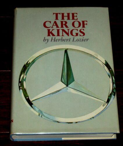 THE CAR OF KINGS by Herbert Lozier - Mercedes-Benz K & S - Hardbound 1st w DJ