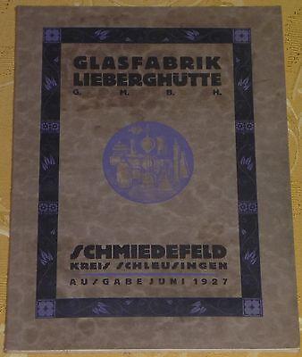 alter Katalog GLASFABRIK LIEBERGHÜTTE,SCHMIEDEFELD 1927