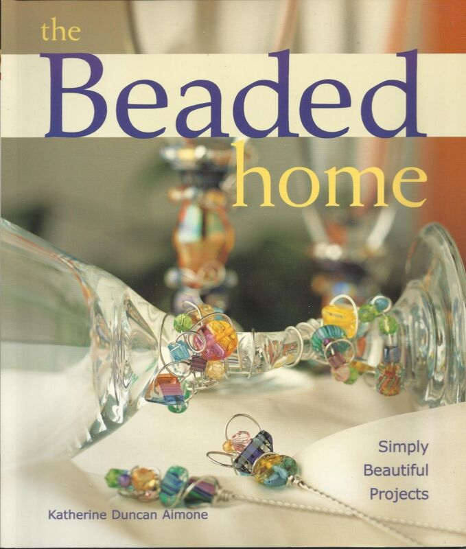 THE BEADED HOME Katherine Duncan Aimone NEW Paperback Patterns Crafts