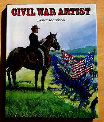 Civil War Artist By Taylor Morrison 1999 Hc Dj First Printing