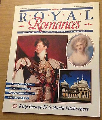 ROYAL ROMANCES King George IV & Maria Fitzherbert Magazine - Issue 33 (NEW)