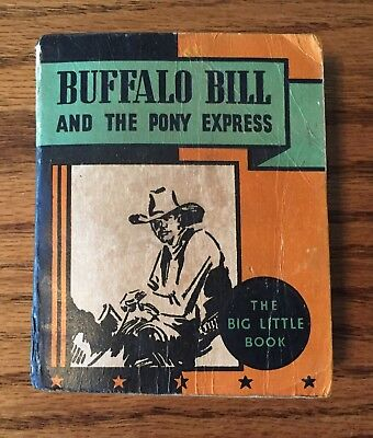 Buffalo Bill and the Pony Express, 3 color Big Little Book GW6B, Rare Very Good- - Pony Express Bible