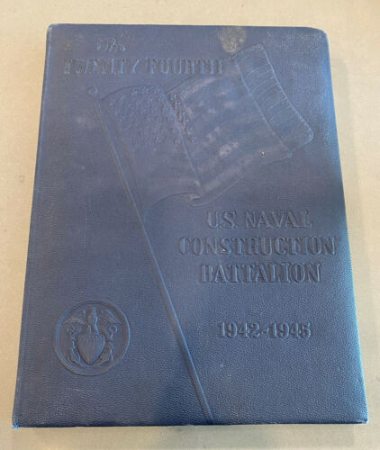 24th US Naval Construction Battalion, 1942 - 1945  WWII Unit History Book