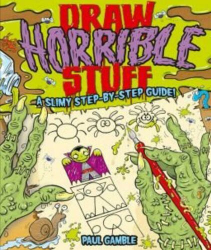 Draw Horrible Stuff A Slimy Step-by-Step Guide Drawing Activity Book Children