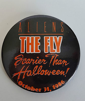 Vintage 1986 Aliens The Fly Scarier Than Halloween Promotional Button - Scarier Than Halloween