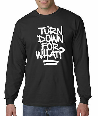 New Way 626 - Long-Sleeve T-Shirt Turn Down For What Lil Jon DJ Snake - Long Way Down T-shirt