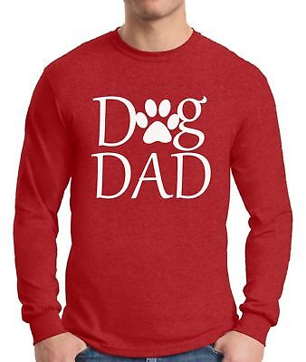 Dog Dad  Long Sleeve T shirt Tops Pet Lover Father`s Day Gift Dog Lover For Him