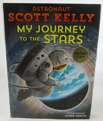 My Journey to the Stars Astronaut Scott Kelly ✎ SIGNED ✎ 1st Edition Book