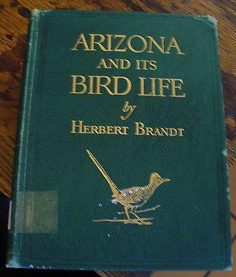 ARIZONA and its BIRD LIFE Herbert Brandt 1951 RARE Nice Ex-Library Copy LOOK
